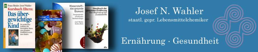 Josef N. Wahler, Sachbuchautor für Ernährung und Gesundheit